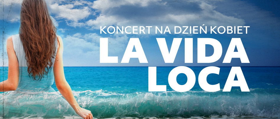 La Vida Loca - koncert na Dzień Kobiet @ Nowy Świat 32B